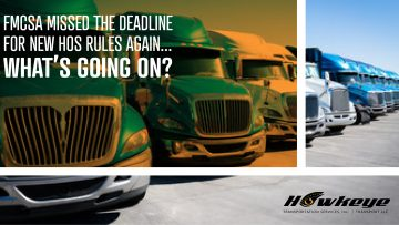 FMCSA Missed the Deadline for New HOS Rules Again... What's Going On?