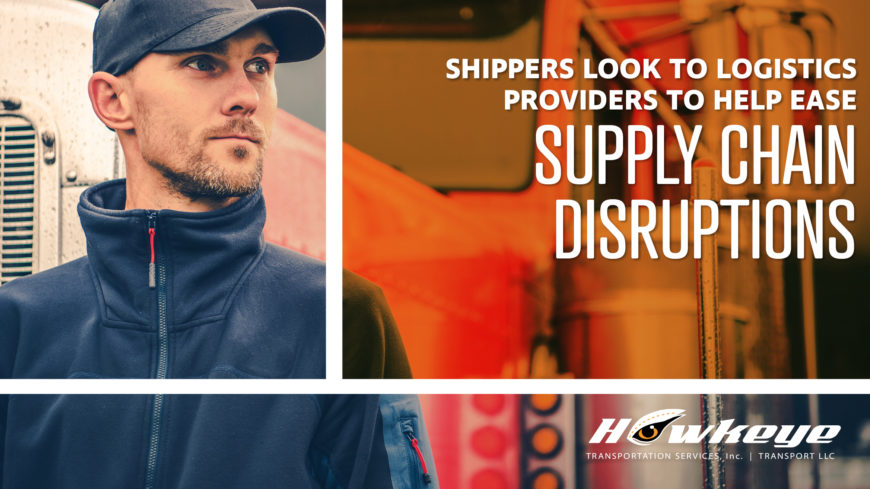 Shippers Looking to Logistics Providers to Help Ease Supply Chain Disruptions